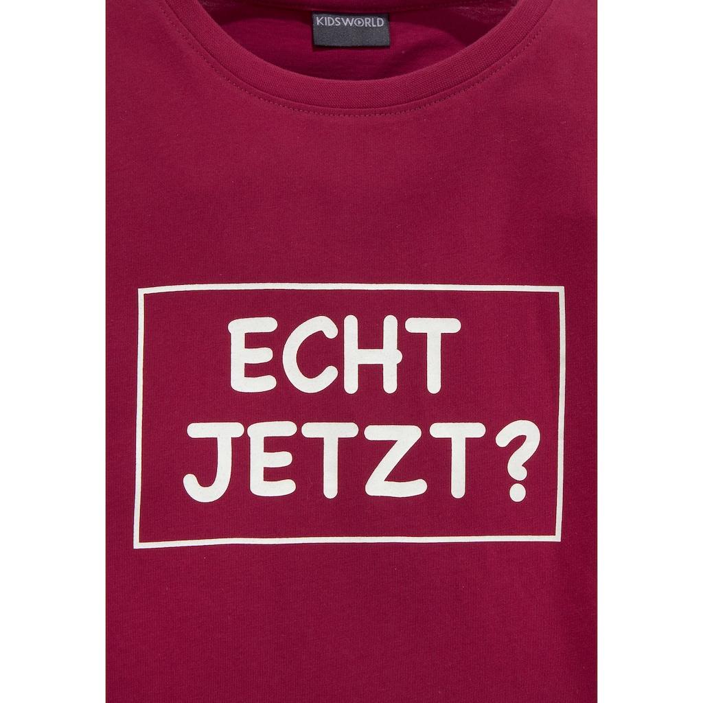 KIDSWORLD Langarmshirt »ECHT JETZT?«